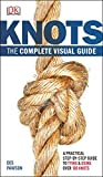 Knots The Complete Visual Guide A Practical Step by Step Guide to Tying and Using over 100 Knots