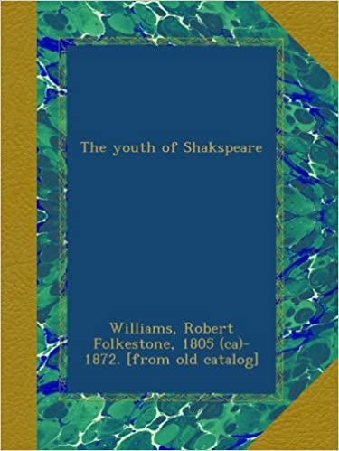 The youth of Shakspeare