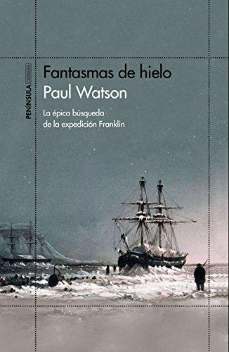 <PDF> ✪ Fantasmas de hielo: La épica búsqueda de la expedición Franklin (ODISEAS) Autor Paul Watson – Plummovies.info