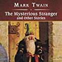 The Mysterious Stranger and Other Stories Audiobook by Mark Twain Narrated by Jonathan Kent