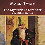 The Mysterious Stranger and Other Stories | Mark Twain