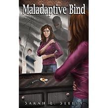 Maladaptive Bind (Novel Edition)