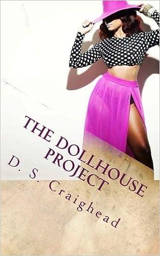 The Dollhouse Project D S Craighead 9781519585592 Amazon Com Books