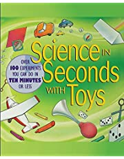 Science in Seconds with Toys: Over 100 Experiments You Can Do in Ten Minutes or Less