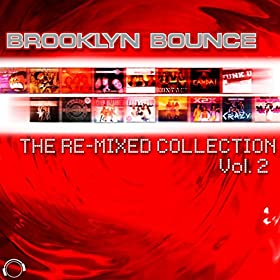 Brooklyn Bounce-The Re-Mixed Collection, Vol. 2