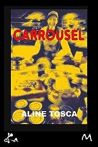 Carrousel: Nouvelle par Aline Tosca