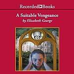 A Suitable Vengeance: Inspector Lynley, Book 4 | Elizabeth George