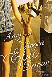Amy & Roger's Epic Detour by Morgan Matson (2010-05-04)