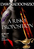 A Risky Proposition - Fantasy Romance Book 1 of 2 (The Third Wish)