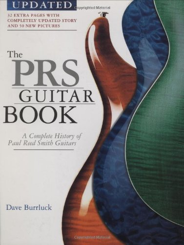 the prs guitar book a complete history of the paul reed smith guitars 3rd edition buy. Black Bedroom Furniture Sets. Home Design Ideas