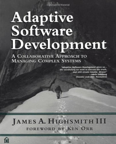 Adaptive Software Development: A Collaborative Approach to Managing Complex Systems by Dorset House