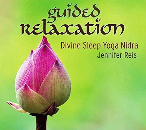 Guided Relaxation: Divine Sleep Yoga Nidra by Jennifer Reis Yoga