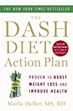 The DASH Diet Action Plan: Proven to Lower Blood Pressure and Cholesterol without Medication (A DASH...