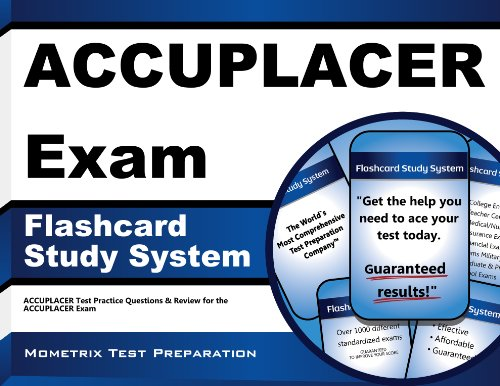 Download ACCUPLACER Exam Flashcard Study System: ACCUPLACER Test Practice Questions & Review for the ACCUPLACER Exam Pdf