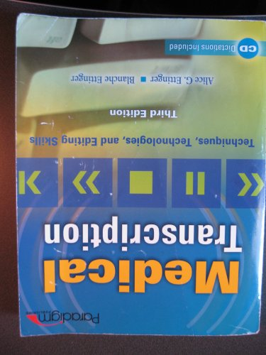 Medical Transcription: Techniques, Technologies, and Editing Skills (3rd Edition, ISBN - 9780763831097 / 97807638310974) by Paradigm Educ Solutions