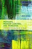 Mergers, Merger Control, and Remedies: A