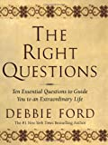 The Right Questions, Debbie Ford, 0060086270