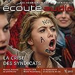Écoute Audio - La crise des syndicats. 1/2011. Französisch lernen Audio - Monaco | France Arnaud