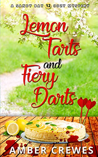 Lemon Tarts and Fiery Darts (Sandy Bay Cozy Mystery Book 12)