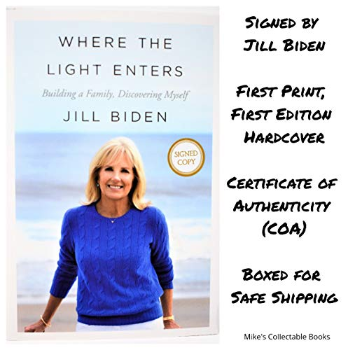 Where the Light Enters AUTOGRAPHED by Jill Biden (SIGNED BOOK) COA (Available May 7, 2019) ()