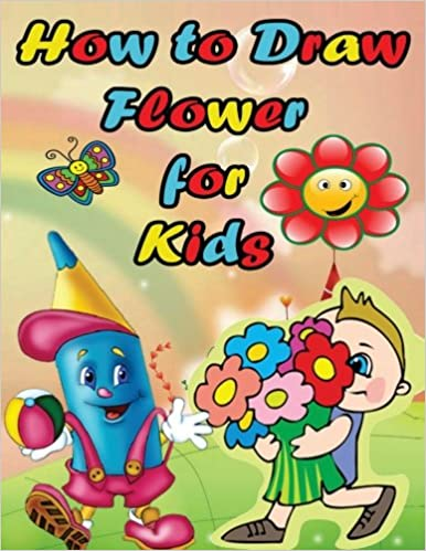 How To Draw Flower For Kids Easy Step By Step Guide For Kids On