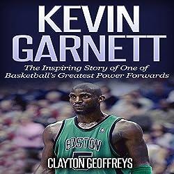 Kevin Garnett: The Inspiring Story of One of Basketball's Greatest Power Forwards