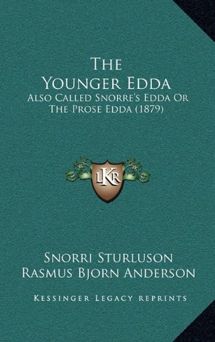 The Younger Edda: Also Called Snorre's Edda Or The Prose Edda (1879)