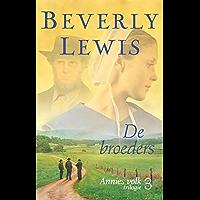 De broeders: bevat ; Onrustig hart ; De vreemdeling ; De broeders (Annies volk Book 3)