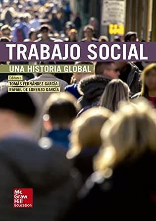 Trabajo social: una historia global eBook: Fernandez Garcia, Tomás ...