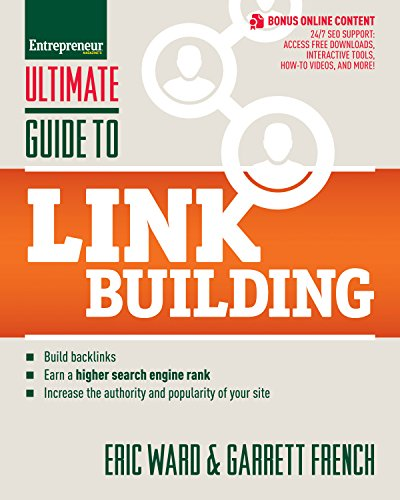 Ultimate Guide to Link Building: How to Build Backlinks, Authority and Credibility for Your Website, and Increase Click Traffic and Search Ranking (Ultimate Series) (Best Business Networking Sites)