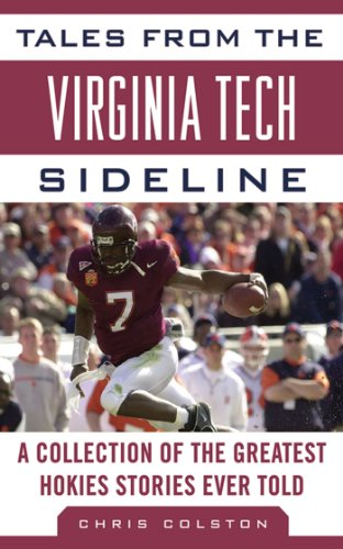 Tales from the Virginia Tech Sideline: A Collection of the Greatest Hokies Stories Ever Told (Tales from the - Alabama Black Chris