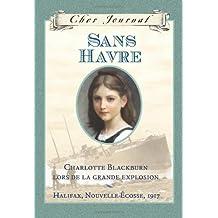 Cher Journal : Sans havre: Charlotte Blackburn lors de la grande explosion,   Halifax, Nouvelle-Écosse, 1917