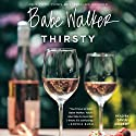Thirsty Audiobook by Babe Walker Narrated by Tavia Gilbert