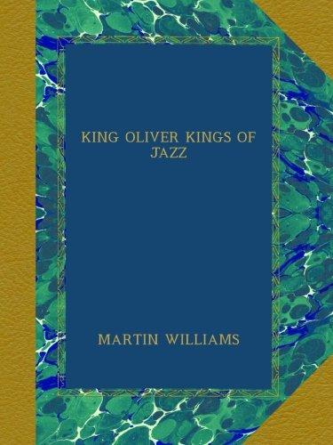 Read Online KING OLIVER KINGS OF JAZZ PDF