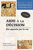 Aide à la décision : Une approche par les cas - Gestion - Mathématiques - Informatique