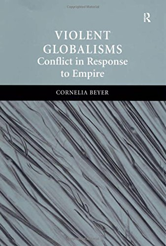 Download Violent Globalisms: Conflict in Response to Empire ebook