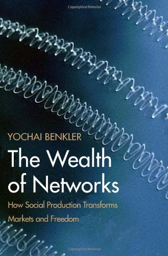 The Wealth of Networks, by Yochai Benkler