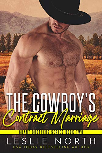 The Cowboy's Contract Marriage (Grant Brothers Series Book -
