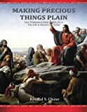 img - for New Testament Study Guide, Pt. 1: The Life & Ministry of Jesus Christ (Making Precious Things Plain) (Volume 10) book / textbook / text book