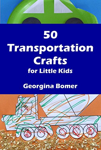 50 Transportation Crafts For Little Kids Kindle Edition By