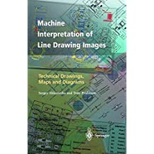 Machine Interpretation of Line Drawing Images: Technical Drawings, Maps and Diagrams