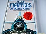 Allied Fighters of World War II, Bill Gunston, 0831750502