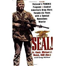 Seal!: From Vietnam's Phoenix Program to Central America's Drug Wars
