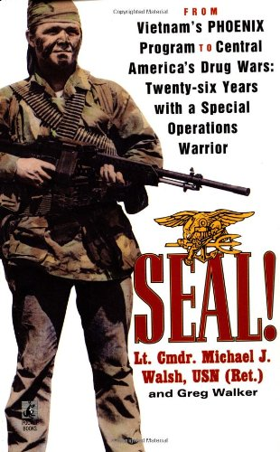 SEAL!: From Vietnam's Phoenix Program to Central America's Drug Wars