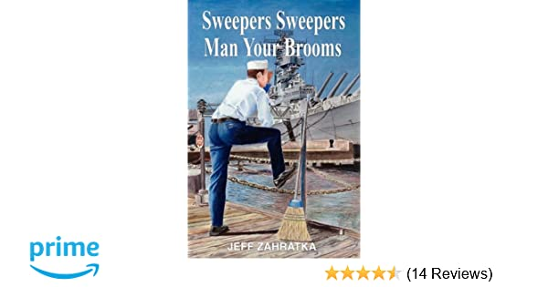 Sweepers Sweepers Man Your Brooms: An Enlisted Man's Story