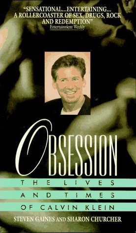 Obsession: The Lives and Times of Calvin Klein by Steven Gaines (1994-04-02)