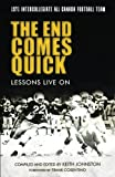 img - for The End Comes Quick - Lessons Live On: 1971 Intercollegiate All Canada Football Team book / textbook / text book