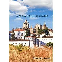 A agua e muito claro (Portuguese Edition)