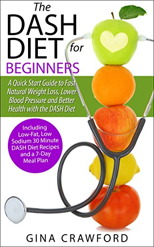 Dash dietthe dash diet for beginners a dash diet quick start dash dietthe dash diet for beginners a dash diet quick start guide to fast natural weight loss lower blood pressure and better health including dash fandeluxe Gallery