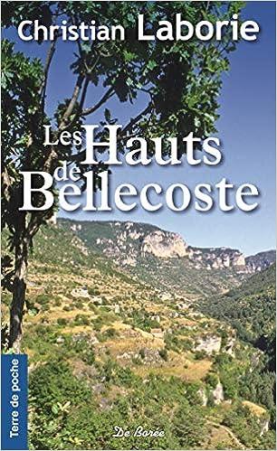 Amazon Fr Les Hauts De Bellecoste Christian Laborie Livres